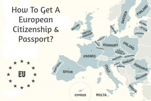 How To Get A European Citizenship & Passport